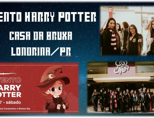 Evento Harry Potter – Casa da Bruxa Londrina/PR